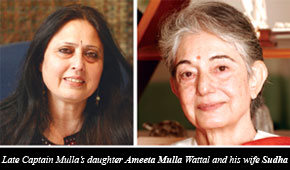 Late Captain Mulla's daughter Ameeta Mulla Wattal and his wife Sudha